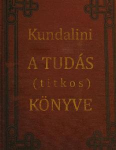 A titkos tudás könyve a Kundaliniről